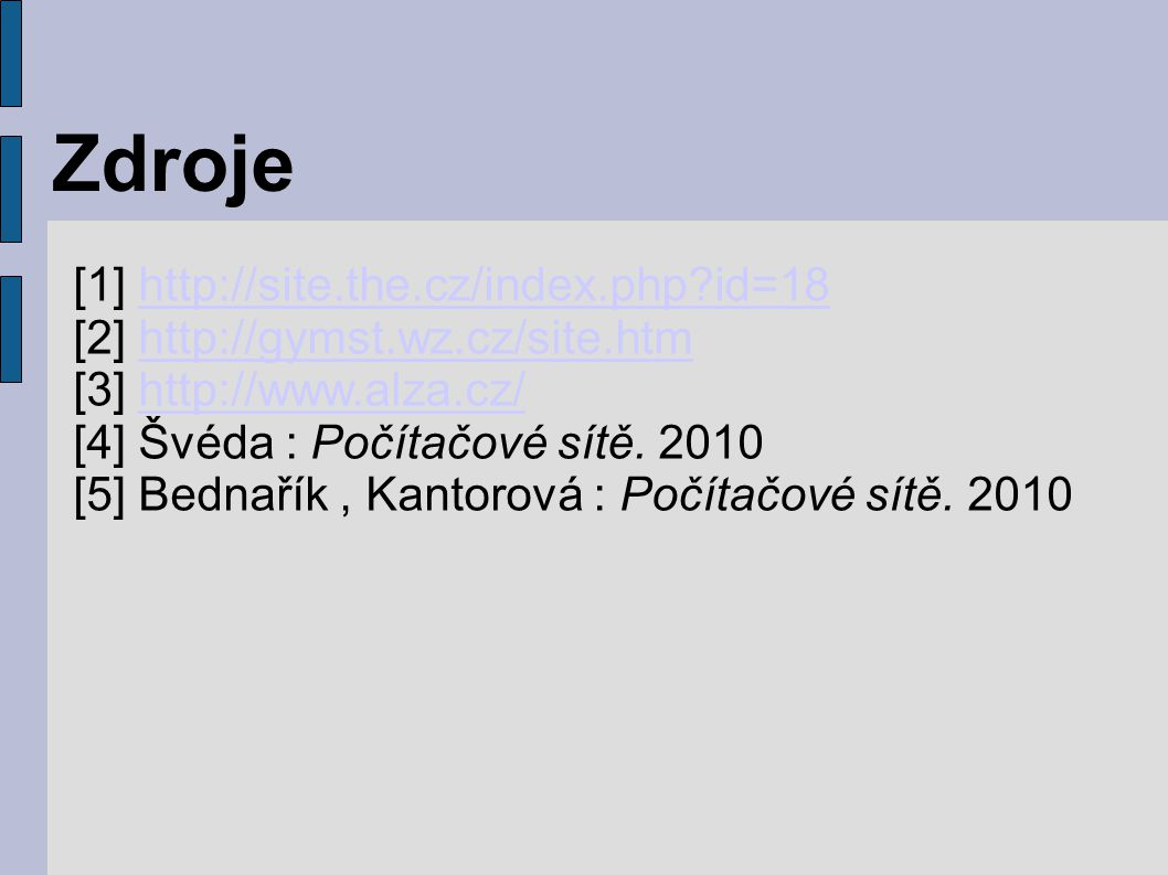 Zdroje [1] http://site.the.cz/index.php id=18
